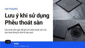 Lưu ý khi sử dụng phễu thoát sàn